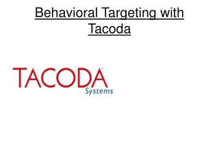 Behavioral Targeting with Tacoda