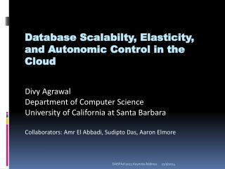 Database  Scalabilty , Elasticity, and Autonomic Control in the Cloud