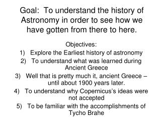 Objectives: Explore the Earliest history of astronomy