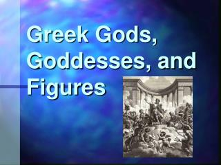 Greek Gods, Goddesses, and Figures