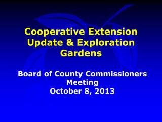 Cooperative Extension Update & Exploration Gardens