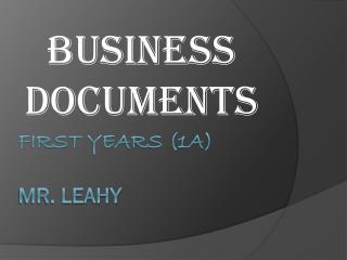 First Years (1A) Mr. Leahy