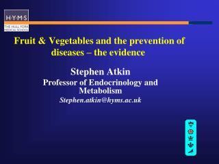 Fruit & Vegetables and the prevention of diseases – the evidence