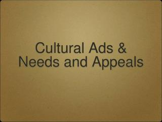Cultural Ads & Needs and Appeals