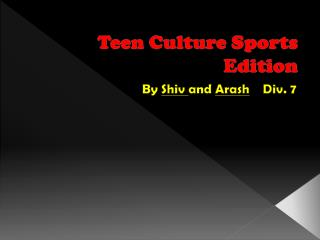 Teen  Culture Sports Edition