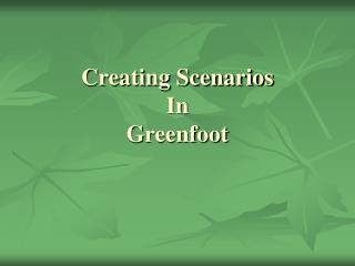 Creating Scenarios In Greenfoot