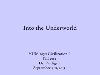 Into the Underworld