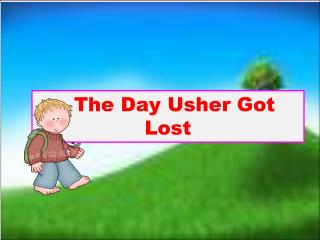 The Day Usher Got Lost