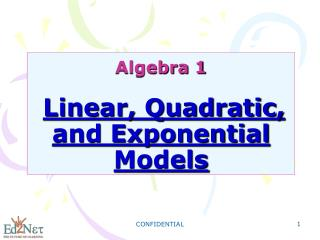 Algebra 1 Linear, Quadratic, and Exponential Models