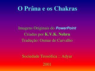 O Prâna e os Chakras