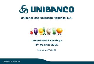 Unibanco and Unibanco Holdings, S.A. Consolidated Earnings 4 th  Quarter 2005