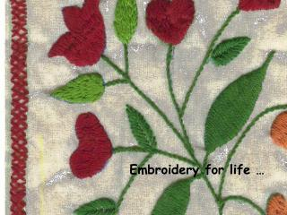 Embroidery for life …