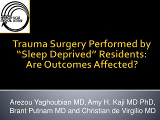 """Trauma Surgery Performed by """"Sleep Deprived"""" Residents: Are Outcomes Affected?"""