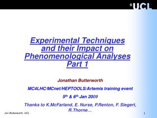 Jonathan  Butterworth MC4LHC/MCnet/HEPTOOLS/Artemis training event   5 th  & 6 th Jan  20 09