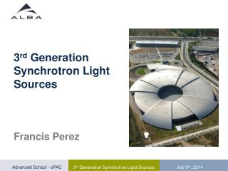 3 rd  Generation Synchrotron Light Sources