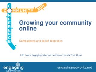 Growing your community online Campaigning and social integration