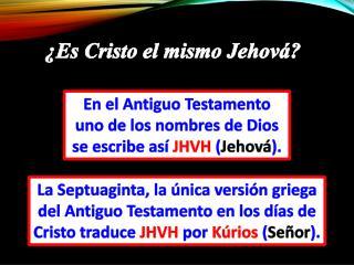 En el Antiguo Testamento uno de los nombres de Dios se escribe así  JHVH ( Jehová ).