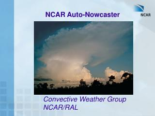 NCAR Auto-Nowcaster