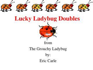 Lucky Ladybug Doubles