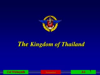 The  Kingdom of Thailand