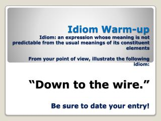 idiom-warm-up-down-to-the-wire