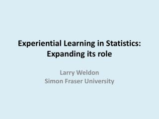 Experiential Learning in Statistics: Expanding its role