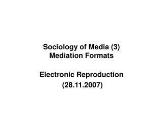 Sociology of Media 3  Mediation Formats
