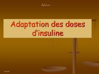 Adaptation des doses d'insuline