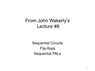 From John Wakerly s  Lecture 8