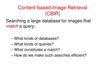 Content-based Image Retrieval CBIR