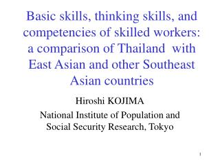Hiroshi KOJIMA National Institute of Population and Social Security Research, Tokyo