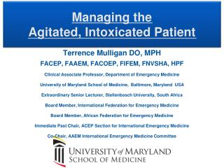 Managing the  Agitated, Intoxicated Patient