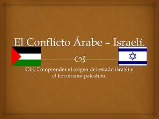 El Conflicto Árabe – Israelí.