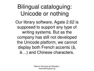 Bilingual cataloguing: Unicode or nothing