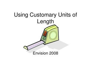 Using Customary Units of Length