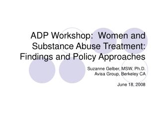 ADP Workshop:  Women and Substance Abuse Treatment:   Findings and Policy Approaches