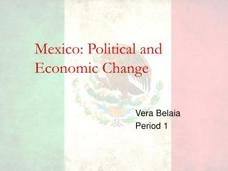Mexico: Political and Economic Change