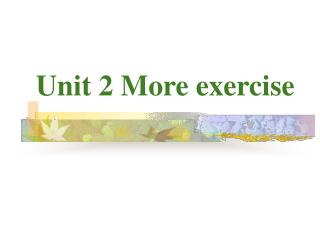 Unit 2 More exercise