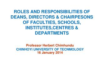 Professor Herbert Chimhundu CHINHOYI UNIVERSITY OF TECNMOLOGY  16 January 2014