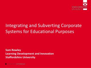 Integrating and Subverting Corporate Systems for Educational Purposes