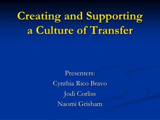 Creating and Supporting a Culture of Transfer