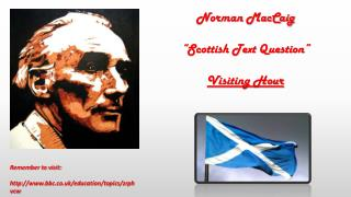 "Norman  MacCaig ""Scottish Text Question"" Visiting Hour"