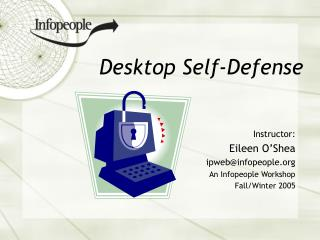 Desktop Self-Defense