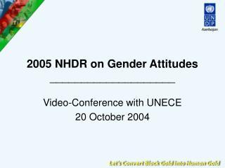 2005 NHDR on Gender Attitudes ____________________
