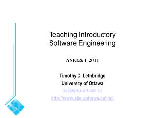 ASEE&T 2011 Timothy C. Lethbridge University of Ottawa tcl@site.uottawa