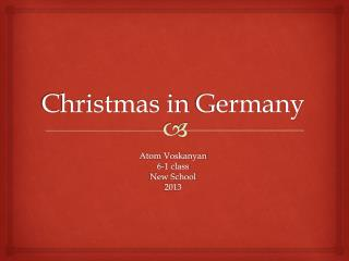 Christmas in  Germany Atom  Voskanyan 6-1 class New  S chool 2013