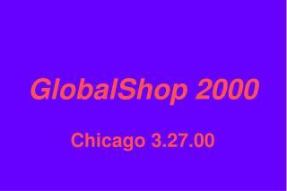 GlobalShop 2000 Chicago 3.27.00