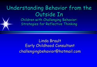 Understanding Behavior from the Outside In Children with Challenging Behavior:  Strategies for Reflective Thinking