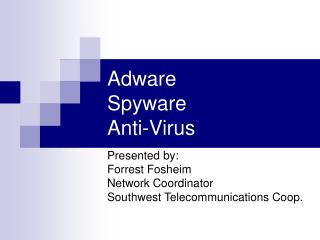 Adware  Spyware Anti-Virus