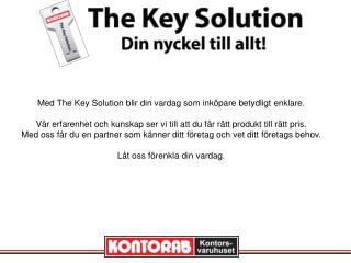 Med The Key Solution blir din vardag som inköpare betydligt enklare .